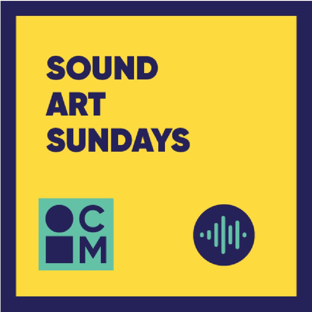 Sound Art Sundays