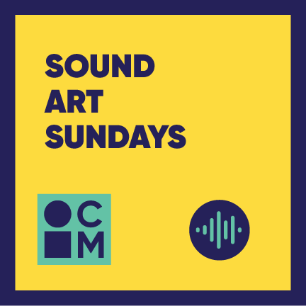 Sound Art Sundays